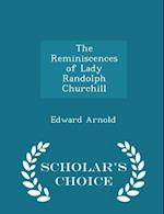 The Reminiscences of Lady Randolph Churchill - Scholar's Choice Edition af Edward Arnold