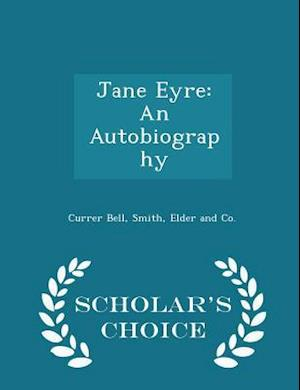 Jane Eyre: An Autobiography - Scholar's Choice Edition