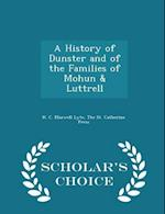 A History of Dunster and of the Families of Mohun & Luttrell - Scholar's Choice Edition