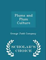 Plums and Plum Culture - Scholar's Choice Edition af Orange Judd Company