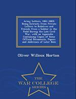 Army Letters, 1861-1865 af Oliver Willcox Norton