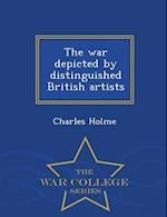 The war depicted by distinguished British artists - War College Series
