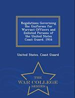Regulations Governing the Uniforms for Warrant Officers and Enlisted Persons of the United States Coast Guard. 1916 - War College Series