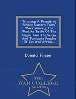 Winning a Primitive People af Donald Fraser