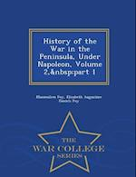 History of the War in the Peninsula, Under Napoleon, Volume 2, part 1 - War College Series