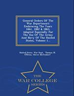 General Orders Of The War Department: Embracing The Years 1861, 1862 & 1863. Adapted Especially For The Use Of The Army And Navy Of The United States, af Oliver Diefendorf