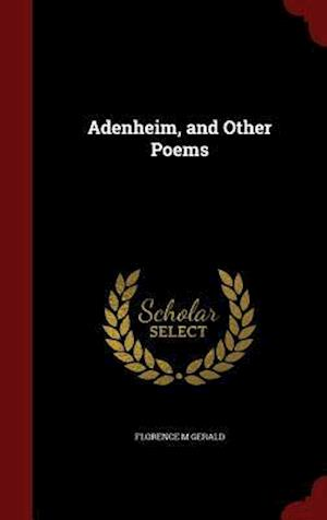 Adenheim, and Other Poems