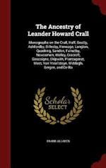 The Ancestry of Leander Howard Crall: Monographs on the Crall, Haff, Beatty, Ashfordby, Billesby, Heneage, Langton, Quadring, Sandon, Fulnetby, Newcom