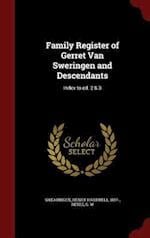 Family Register of Gerret Van Sweringen and Descendants: Index to ed. 2 & 3