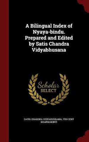 A Bilingual Index of Nyaya-bindu. Prepared and Edited by Satis Chandra Vidyabhusana