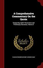 A Comprehensive Commentary On the Qurán: Comprising Sale's Translation and Preliminary Discourse, Volume 2