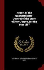 Report of the Quartermaster- General of the State of New Jersey, for the Year 1887 af New Jersey Quartermaster-General's Dept