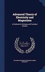 Advanced Theory of Electricity and Magnetism: A Textbook for Colleges and Technical Schools