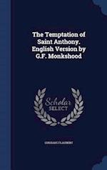 The Temptation of Saint Anthony. English Version by G.F. Monkshood