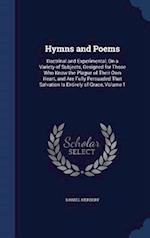 Hymns and Poems: Doctrinal and Experimental, On a Variety of Subjects, Designed for Those Who Know the Plague of Their Own Heart, and Are Fully Persua