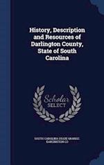 History, Description and Resources of Darlington County, State of South Carolina