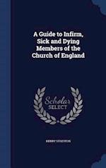 A Guide to Infirm, Sick and Dying Members of the Church of England