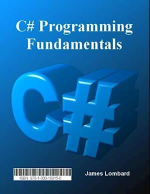 C# Programming Fundamentals af Mr James Lombard N.Dip Info Tech