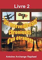 Les Merveilleuses Chroniques D'Un Etranger, Livre 2
