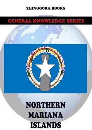 Northern Mariana Islands af Zhingoora Books