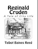 Reginald Cruden - A Tale of City Life af Talbot Baines Reed