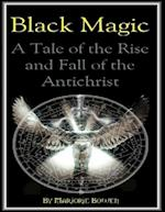 Black Magic: A Tale of the Rise and Fall of the Antichrist af Marjorie Bowen