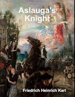 Aslauga's Knight af Friedrich Heinrich Karl