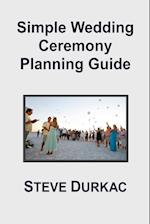 Simple Wedding Ceremony Planning Guide af Steve Durkac
