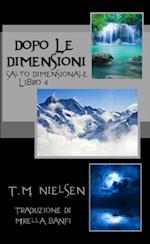 Dopo Le Dimensioni: Libro 4 Della Serie Salto Dimensionale af T.M. Nielsen