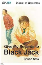 Give My Regards to Black Jack - Ep.113 World of Rejection (English version) af Shuho Sato