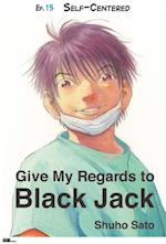 Give My Regards to Black Jack - Ep.15 Self-Centered (English version) af Shuho Sato