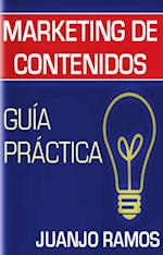 Marketing de contenidos. Guia practica af Juanjo Ramos