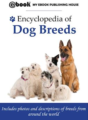 Encyclopedia of Dog Breeds af My Ebook Publishing House