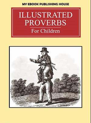 Illustrated Proverbs For Children af My Ebook Publishing House