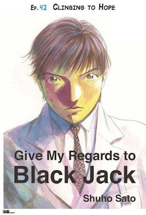 Give My Regards to Black Jack - Ep.42 Clinging to Hope (English version) af Shuho Sato