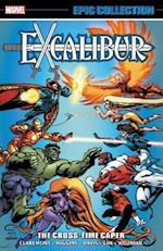 Excalibur Epic Collection - the Cross-time Caper (Excalibur Epic Collection)