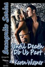 Until Death Do Us Part, Book 2 of the Incognito Series af Karen Wiesner