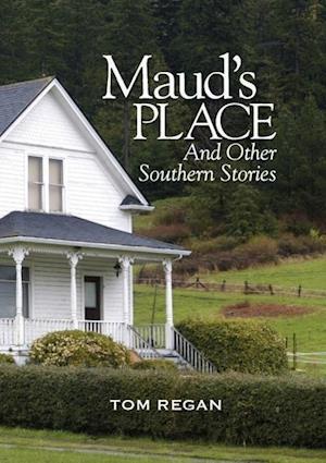 Bog hæftet Maud's Place and Other Southern Stories af Tom Regan