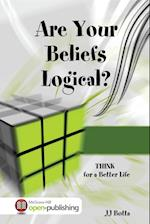 Are Your Beliefs Logical? Think for a Better Life