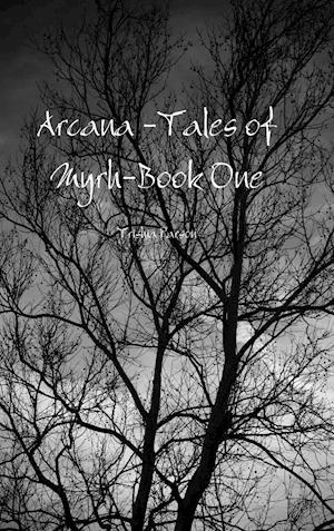 Arcana -Tales of Myrh-Book One