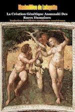 La Creation Genetique Anunnaki Des Races Humaines. af Maximillien De Lafayette
