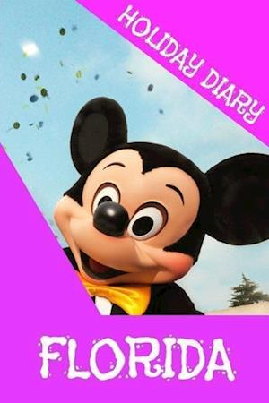 Holiday Diary Florida - Girls Edition