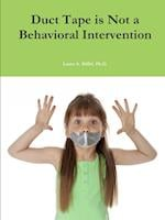 Duct Tape is Not a Behavioral Intervention af Ph.D. Riffel Laura A.