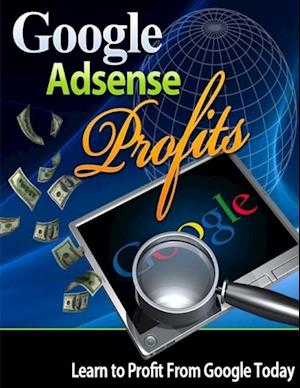 Google Adsense Profits - Learn to Profit from Google Today af Lucifer Heart