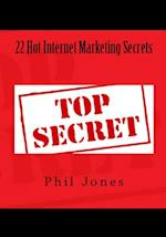 22 Hot Internet Marketing Secrets