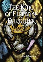 The King of Elflands Daughter af Lord Dunsany