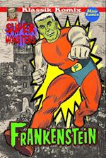 Klassik Komix: Super Monsters, Frankenstein