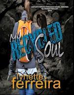 My Recycled Soul af Lynette Ferreira