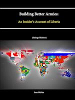 Building Better Armies: An Insider's Account of Liberia af Strategic Studies Institute, Sean Mcfate, U.s. Army War College