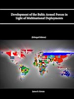 Development of the Baltic Armed Forces in Light of Multinational Deployments (Enlarged Edition) af James S. Corum, U. S. Army War College, Strategic Studies Institute